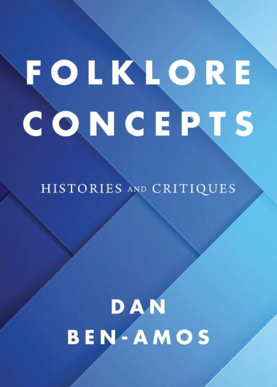Folklore Concepts: Histories and Critiques
